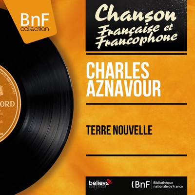 Terre nouvelle (feat. Jo Moutet et son orchestre) [Mono Version] - EP - Charles Aznavour