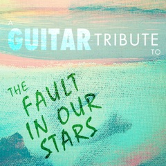 A Guitar Tribute To the Fault In Our Stars
