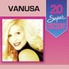 20 Super Sucessos: Vanusa