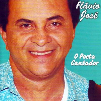 O Poeta Cantador - Flávio José
