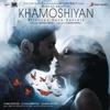 Khamoshiyan (Original Motion Picture Soundtrack)