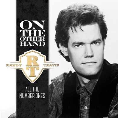 On the Other Hand - All the Number Ones - Randy Travis