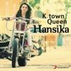K-Town Queen: Hansika