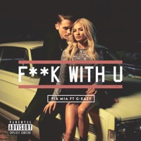 F**k With U (feat. G-Eazy) - Single Mp3 Download