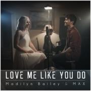 Love Me Like You Do - Madilyn Bailey & MAX - Madilyn Bailey & MAX
