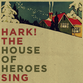 Hark the house of heroes sing single by house of heroes for House hits 88