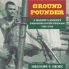 Ground Pounder: A Marine's Journey Through South Vietnam, 1968-1969: North Texas Military Biography and Memoir Series (Unabridged) AudioBook Download