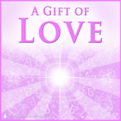 Gift of Love - Guided Meditations