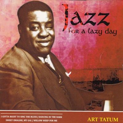 Jazz for a Lazy Day - Art Tatum