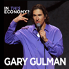 Gary Gulman - In This Economy?  artwork