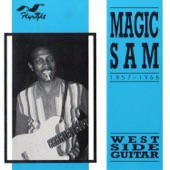 Magic Sam - My Love Is Your Love