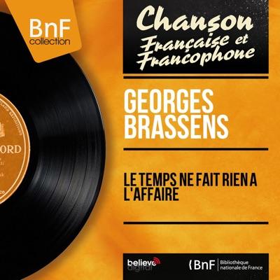 Le temps ne fait rien à l'affaire (feat. Pierre Nicolas) [Mono Version] - EP - Georges Brassens