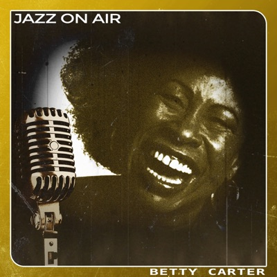 Jazz on Air - Betty Carter