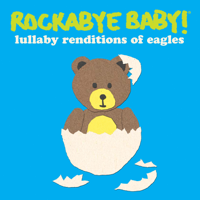 Rockabye Baby! - Lullaby Renditions of the Eagles artwork