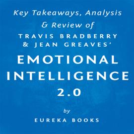 Emotional Intelligence 2.0, by Travis Bradberry and Jean Greaves: Key Takeaways, Analysis, & Review (Unabridged) audiobook