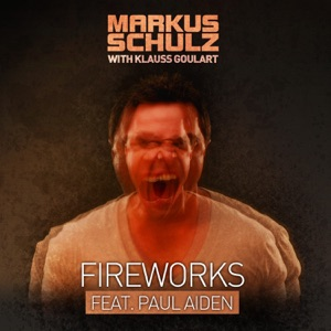 Markus Schulz & Klauss Goulart - Fireworks feat. Paul Aiden