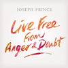 Live Free from Anger and Doubt - Joseph Prince