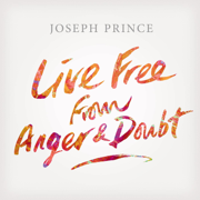 Live Free from Anger and Doubt - Joseph Prince - Joseph Prince