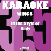 Wings (In the Style of Birdy) [Karaoke Instrumental Version]