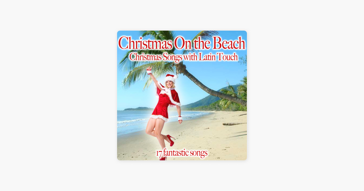 Christmas on the Beach (Christmas Songs with Latin Touch) by Various Artists on Apple Music