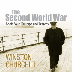 The Second World War: Triumph and Tragedy (Unabridged)