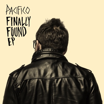 Finally Found EP - Pacifico