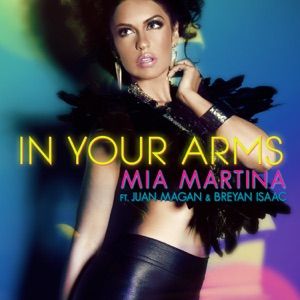 In Your Arms (feat. Juan Magan & Breyan Isaac) - Single Mp3 Download