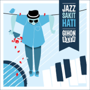 Jazz Sakit Hati - Gihon & the B.a.S.H - Gihon & the B.a.S.H