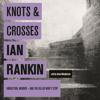 Ian Rankin - Knots and Crosses (Unabridged) artwork