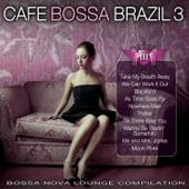 Café Bossa Brazil, Vol. 3: Bossa Nova Lounge Compilation