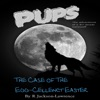 PUPS - The Case of the Egg-cellent Easter: The Adventures of a Third Grade Werewolf, Book 6 (Unabridged)