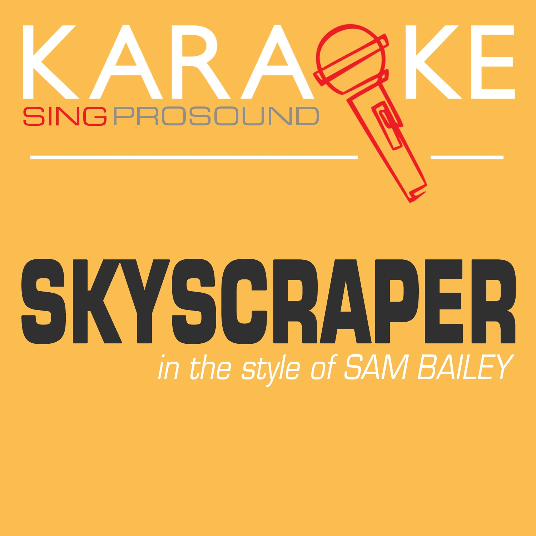 Skyscraper (In the Style of Sam Bailey) [Karaoke Instrumental Version] - Single