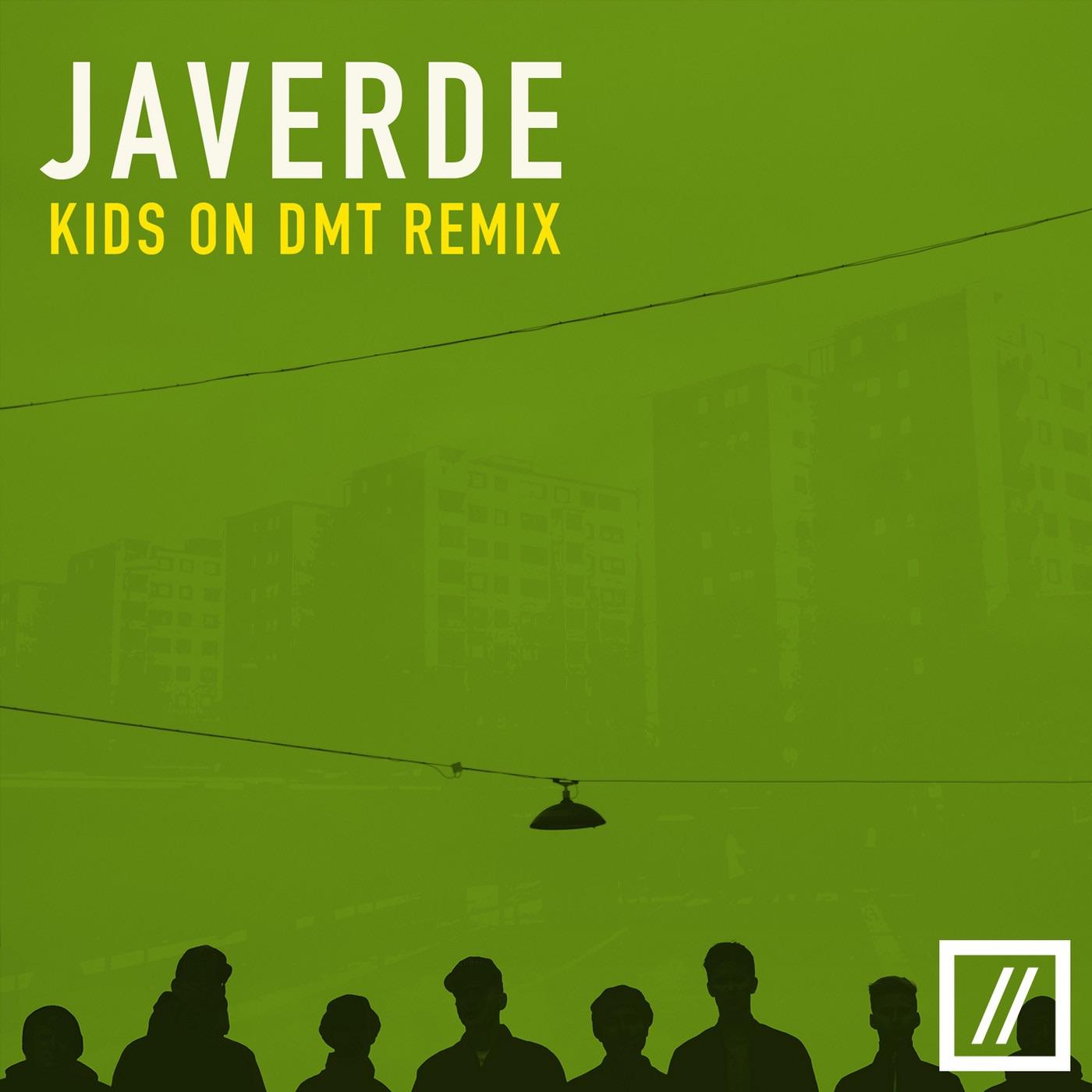 Javerde (Kids On DMT Remix)