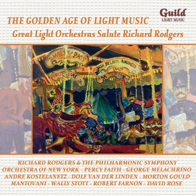 The Golden Age of Light Music: The Light Orchastras Salute Richard Rodgers - Richard Rodgers