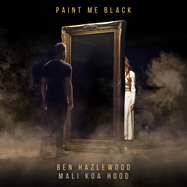 Paint Me Black Ben Hazlewood