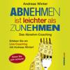 Andreas Winter - Abnehmen ist leichter als Zunehmen: Das Abnehm-Coaching: Hören Sie sich schlank! artwork