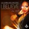 I Believe (feat. Tia Holt) - Single, Lou Gorbea & Chris Perez