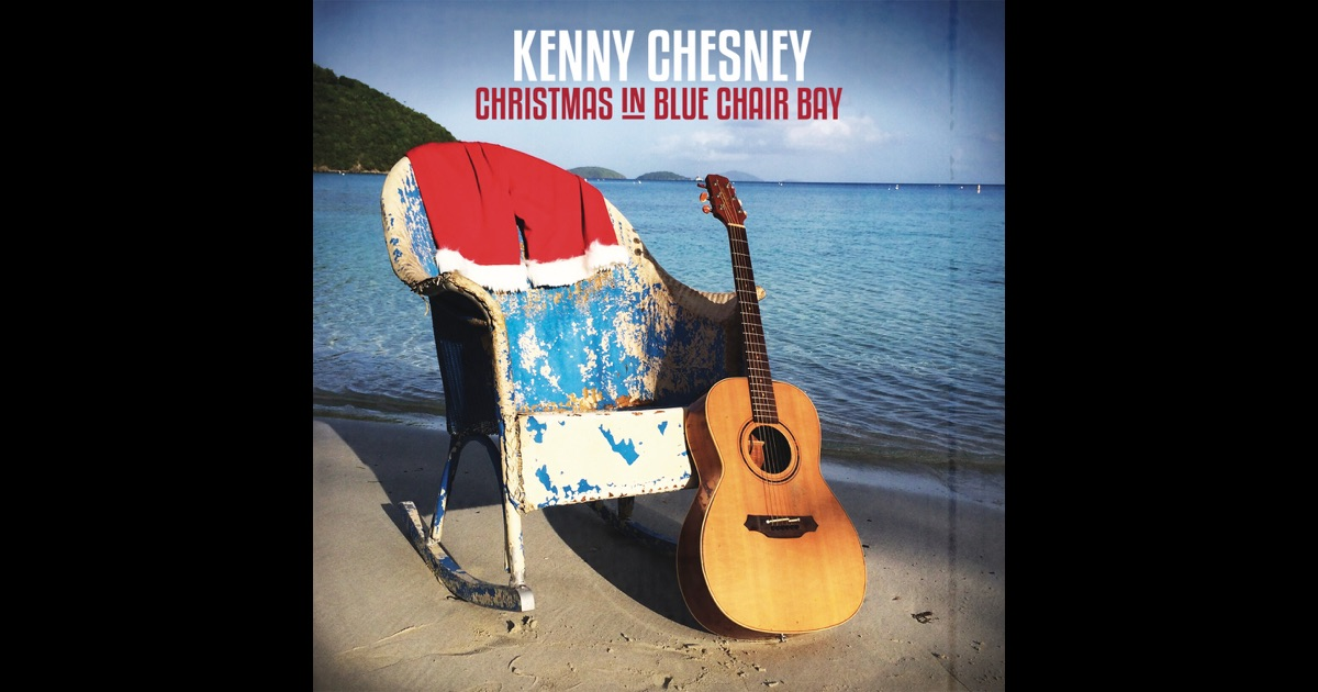 christmas in blue chair bay single by kenny chesney on apple music