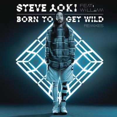 Born To Get Wild (Autoerotique Remix) [feat. will.i.am] - Single - Steve Aoki