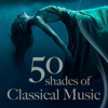 Fifty Shades of Classical Music - Various Artists