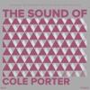 The Sound of Cole Porter, Cole Porter