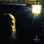 Charlie Parr - Cheap Wine