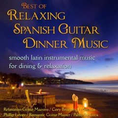 Best of Relaxing Spanish Guitar Dinner Music: Smooth Latin Instrumental... Dining & Relaxation