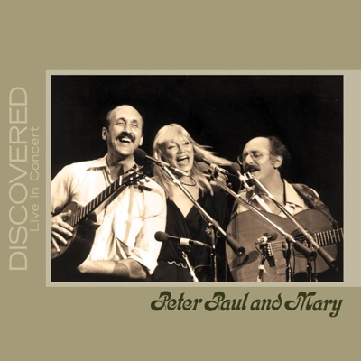 Discovered: Live In Concert - Peter Paul and Mary