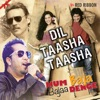 Dil Taasha Taasha From Hum Baja Bajaa Denge Single