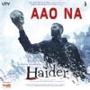 Aao Na From Haider Single