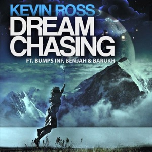 Kevin Ross - Dream Chasing feat. Benjah, Bumps Inf & Barukh