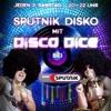 Disco Dice The Sputnik Disko