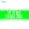 Top 30 Most Streamed Songs songs