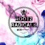 Rootz Radicals - Dub Outta Den